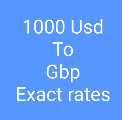 1000 Usd To Gbp Convert 1000 Dollars In Pounds Rates Today